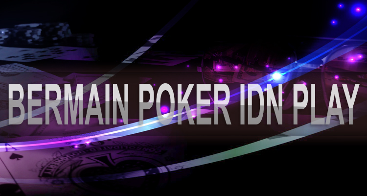 Bermain Poker IDN Play